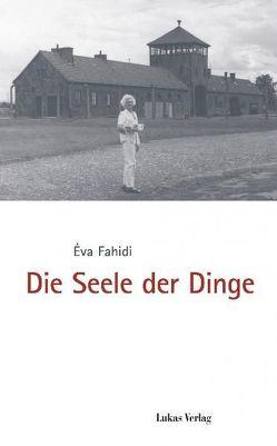 Die Seele der Dinge von Fahidi-Pusztai,  Éva