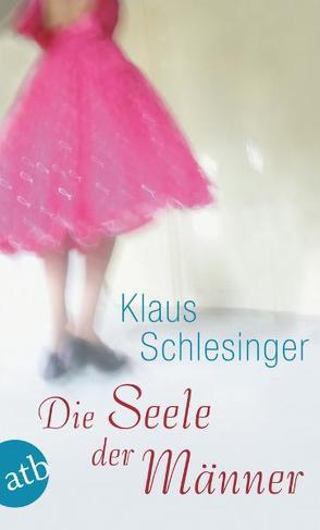 Die Seele der Männer von Schlesinger,  Klaus