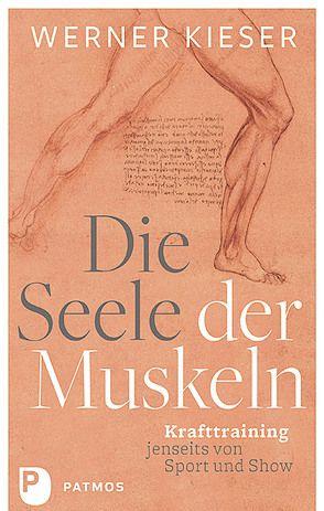 Die Seele der Muskeln von Kieser,  Werner