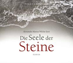 Die Seele der Steine von Langhans,  Peggy, Lehmacher,  Georg, Wilcke,  Alexandra Marisa
