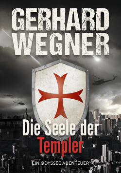 Die Seele der Templer von Wegner,  Gerhard