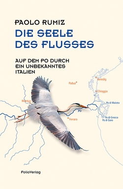 Die Seele des Flusses von Fleischanderl,  Karin, Rumiz,  Paolo, Scillitani,  Alessandro