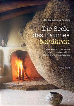 Die Seele des Raumes berühren von Kordick,  Stephan Andreas