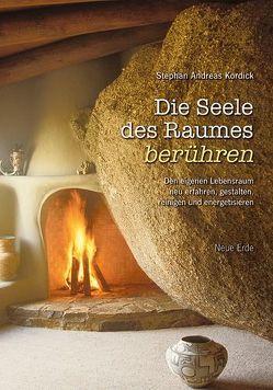 Die Seele des Raumes berühren von Kordick,  Stephan A