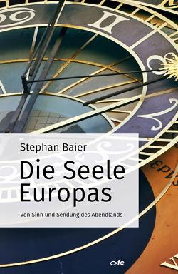 Die Seele Europas von Baier,  Stephan
