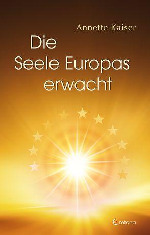 Die Seele Europas erwacht von Kaiser,  Annette