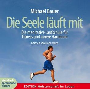 Die Seele läuft mit von Bauer,  Michael, Muth,  Frank