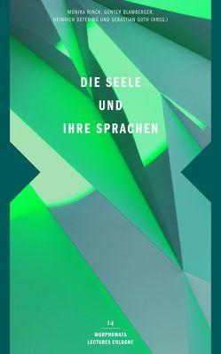 Die Seele und ihre Sprachen von Blamberger,  Günter, Detering,  Heinrich, Goth,  Sebastian, Rinck,  Monika