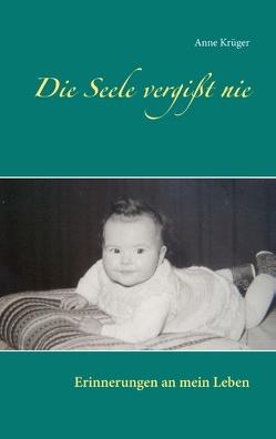 Die Seele vergißt nie von Krüger,  Anne