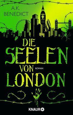 Die Seelen von London von Benedict,  A. K., Jakubeit,  Alice