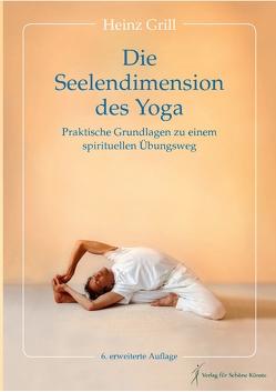 Die Seelendimension des Yoga von Grill,  Heinz