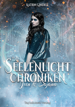 Die Seelenlicht Chroniken von Gindele,  Katrin