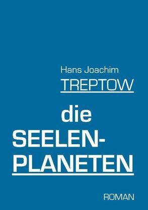 Die Seelenplaneten von Treptow,  Hans Joachim