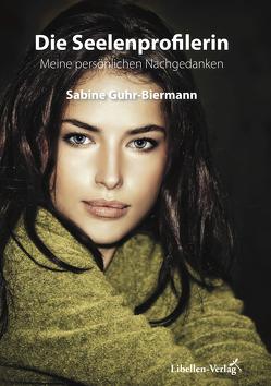 Die Seelenprofilerin von Guhr-Biermann,  Sabine