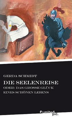 Die Seelenreise von Schmidt,  Gerda