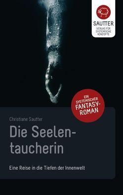 Die Seelentaucherin von Sautter,  Christiane