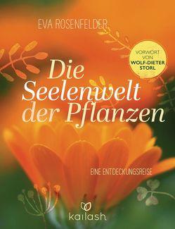 Die Seelenwelt der Pflanzen von Rosenfelder,  Eva