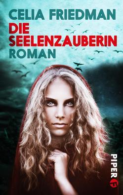 Die Seelenzauberin von Friedman,  Celia, Holicki,  Irene
