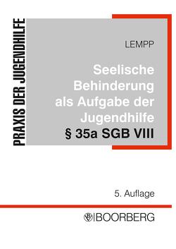 Die seelische Behinderung bei Kindern und Jugendlichen als Aufgabe der Jugendhilfe von Gernert,  Wolfgang, Lempp,  Reinhart, Rauschenbach,  Thomas