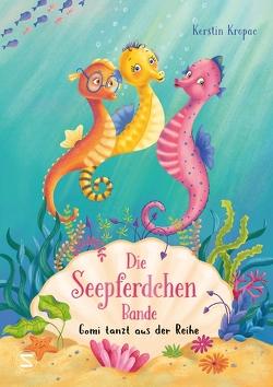 Die Seepferdchen-Bande. Gomi tanzt aus der Reihe von Beimler,  Tatjana, Kropac,  Kerstin
