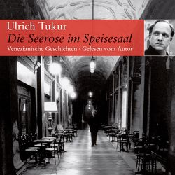 Die Seerose im Speisesaal von Tukur,  Ulrich