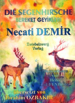 Die Segenhirsche – Eine Sage für Kinder von Demir,  Necati, Laufenburg,  Heike, Özbakır,  İbrahim, Schell,  Gregor