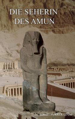 Die Seherin des Amun von Furrer-Linse,  Birgit