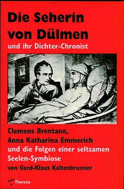 Die Seherin von Dülmen und ihr Dichter-Chronist von Kaltenbrunner,  Gerd-Klaus