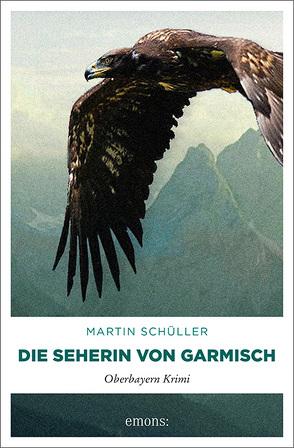 Die Seherin von Garmisch von Schüller,  Martin