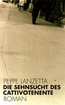 Die Sehnsucht des Cattivotenente von Lanzetta,  Peppe