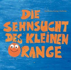 Die Sehnsucht des kleinen Orange von Zacharias-Hellwig,  Judith