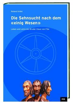 """Die Sehnsucht nach dem """"einig Wesen"""" von Gröbli,  Roland"""