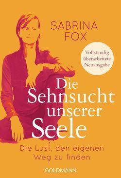 Die Sehnsucht unserer Seele von Fox,  Sabrina