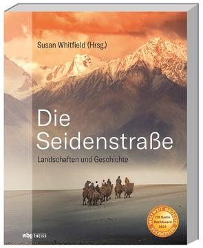 Die Seidenstraße von Bertram,  Thomas, Hald,  Katja, Schreiber,  Albrecht, Whitfield,  Susan