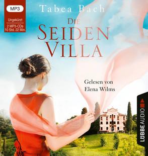 Die Seidenvilla von Bach,  Tabea, Wilms,  Elena