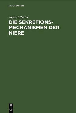 Die Sekretionsmechanismen der Niere von Pütter,  August