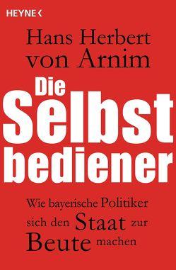Die Selbstbediener von Arnim,  Hans Herbert von