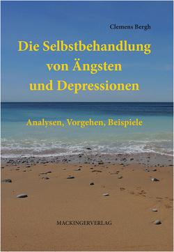 Die Selbstbehandlung von Ängsten und Depressionen von Bergh,  Clemens