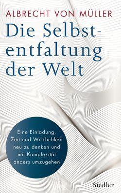 Die Selbstentfaltung der Welt von Müller,  Albrecht