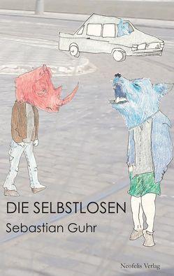Die Selbstlosen von Guhr,  Sebastian