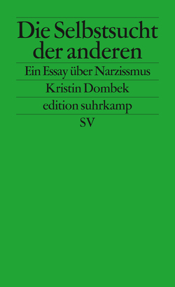 Die Selbstsucht der anderen von Dombek,  Kristin, Riesselmann,  Kirsten