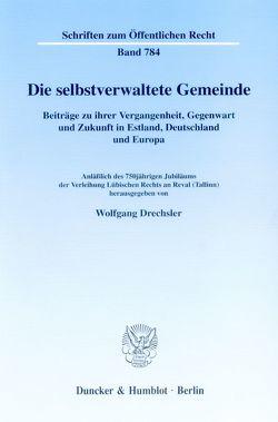 Die selbstverwaltete Gemeinde. von Drechsler,  Wolfgang