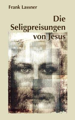 Die Seligpreisungen von Jesus von Lassner,  Frank