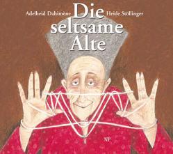 Die seltsame Alte von Dahiméne,  Adelheid, Stöllinger,  Heide