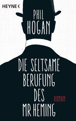 Die seltsame Berufung des Mr Heming von Hogan,  Phil, Wagner,  Alexander