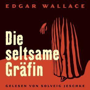 Die seltsame Gräfin von Jeschke,  Solveig, Wallace,  Edgar