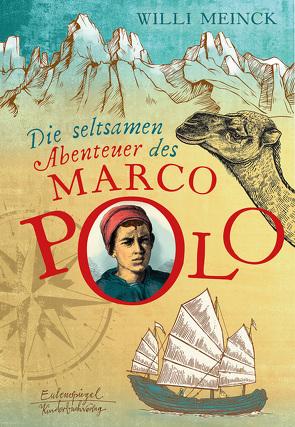 Die seltsamen Abenteuer des Marco Polo von Mau,  Hans, Meinck,  Willi