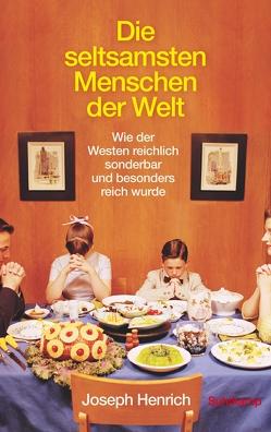 Die seltsamsten Menschen der Welt von Henrich,  Joseph, Lachmann,  Frank, Strasser,  Jan-Erik