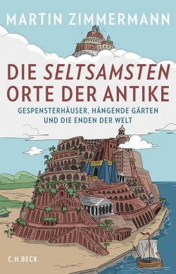 Die seltsamsten Orte der Antike von Wossagk,  Lukas, Zimmermann,  Martin