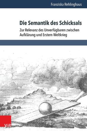Die Semantik des Schicksals von Rehlinghaus,  Franziska